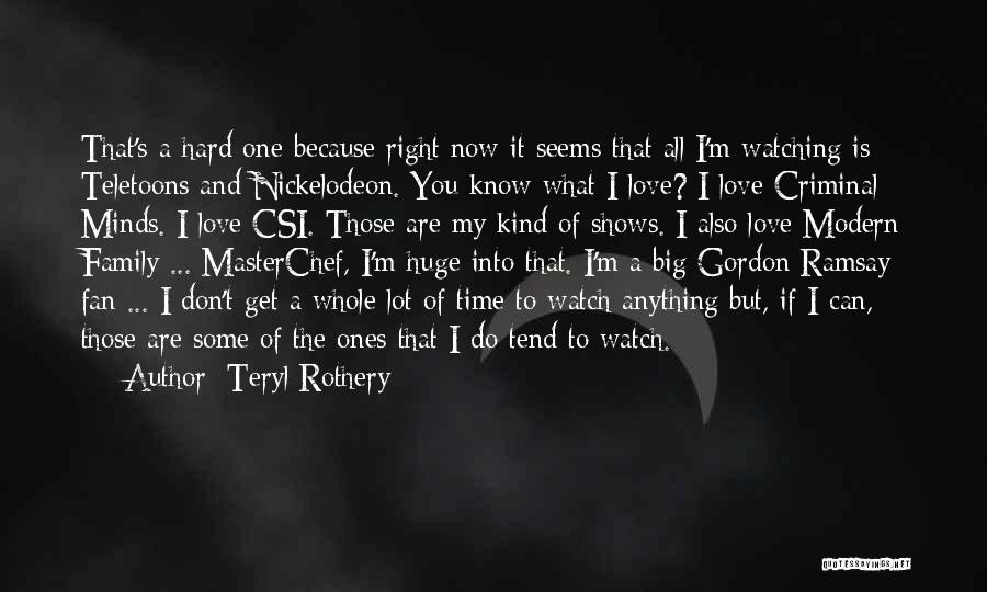 Love To Family Quotes By Teryl Rothery