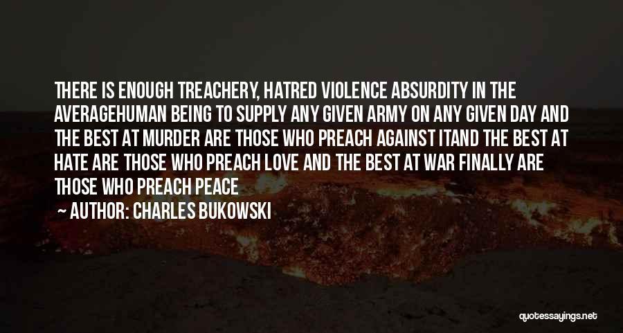 Love Treachery Quotes By Charles Bukowski