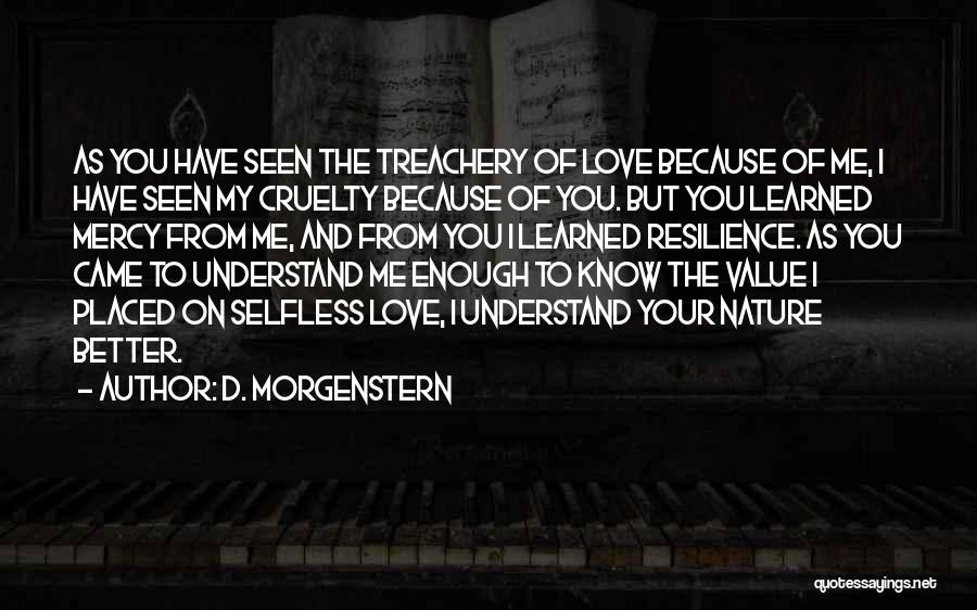 Love Treachery Quotes By D. Morgenstern