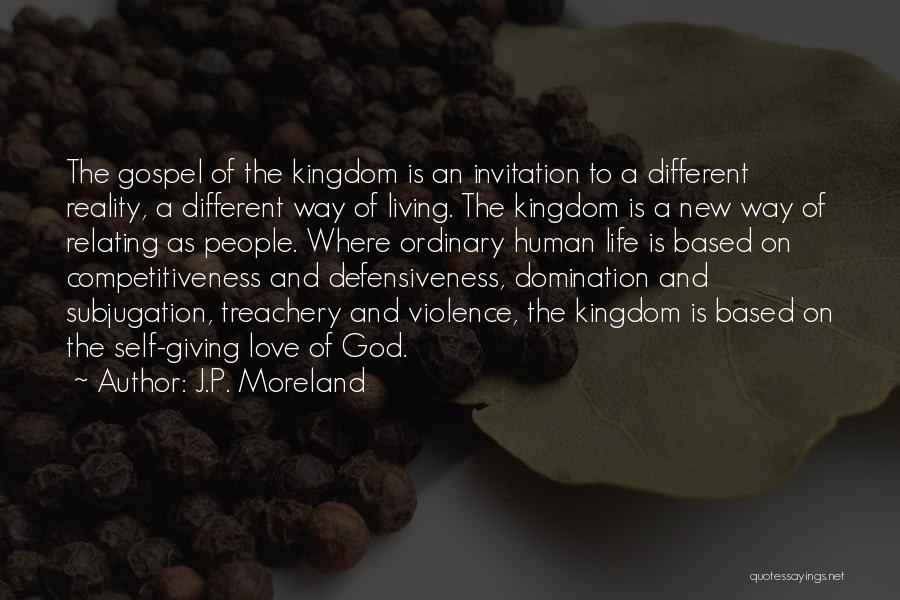 Love Treachery Quotes By J.P. Moreland