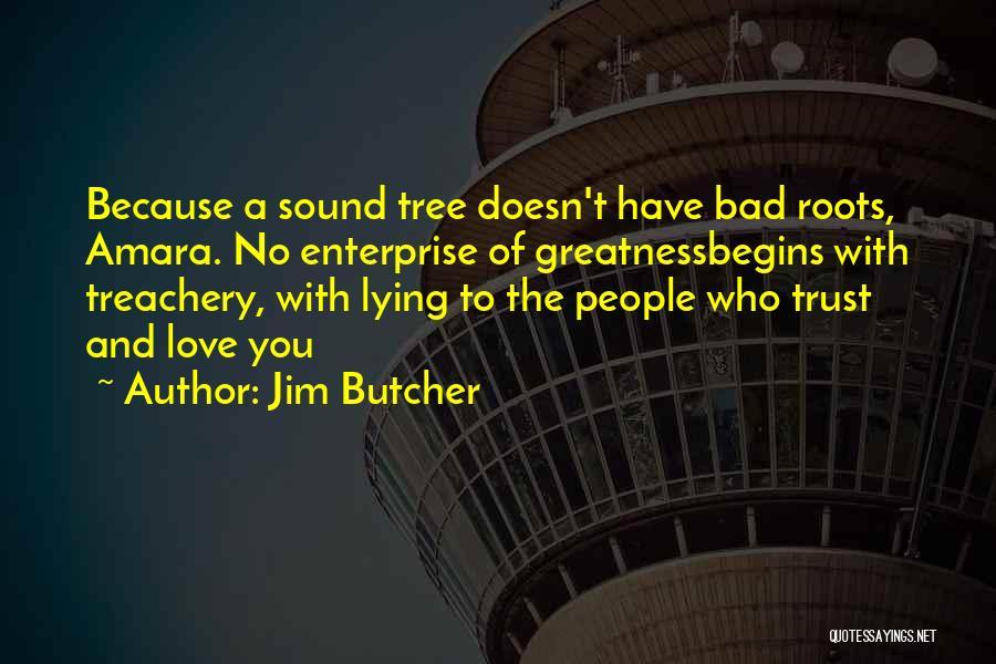 Love Treachery Quotes By Jim Butcher