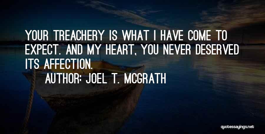 Love Treachery Quotes By Joel T. McGrath