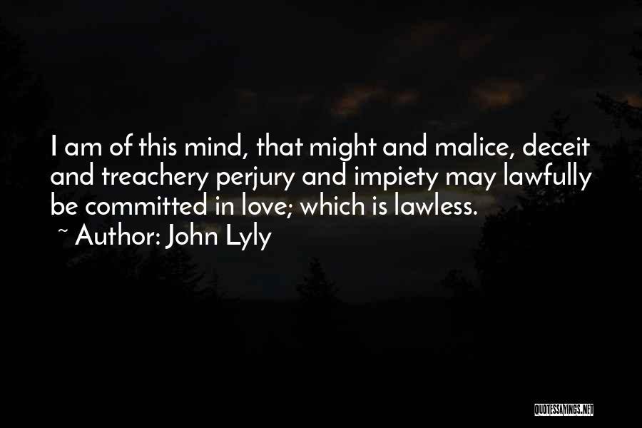 Love Treachery Quotes By John Lyly