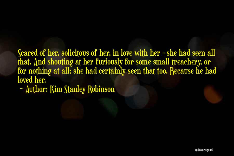 Love Treachery Quotes By Kim Stanley Robinson