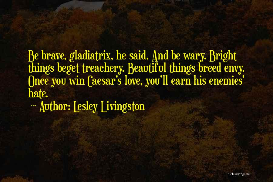 Love Treachery Quotes By Lesley Livingston