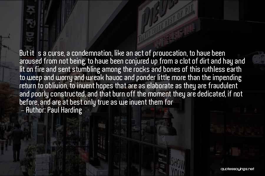 Love Treachery Quotes By Paul Harding