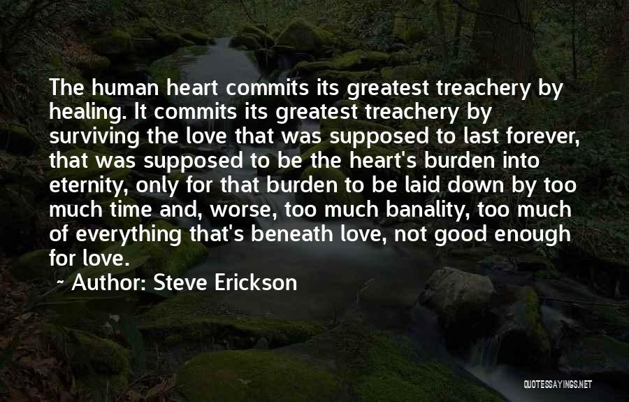Love Treachery Quotes By Steve Erickson