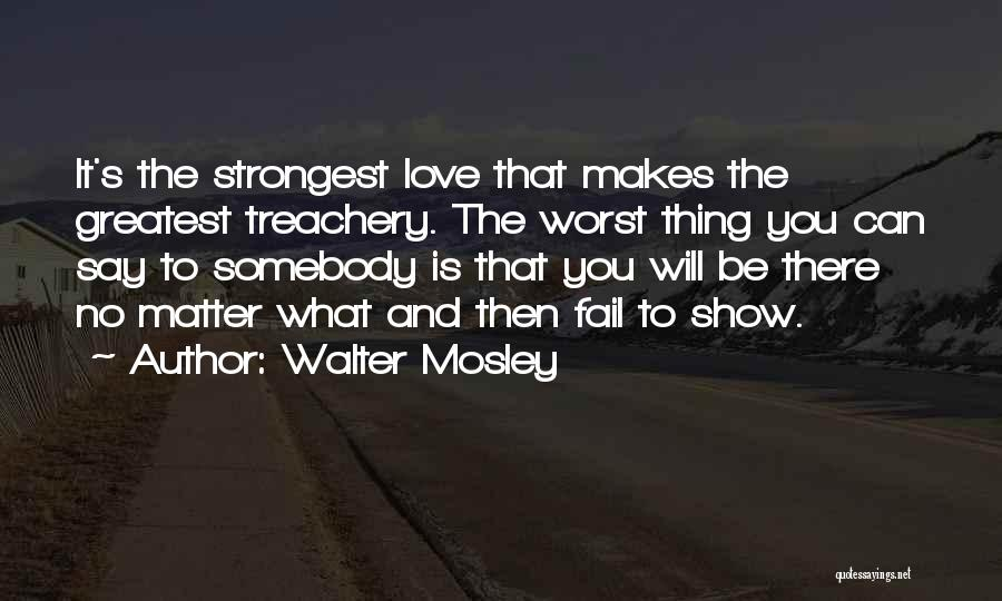 Love Treachery Quotes By Walter Mosley