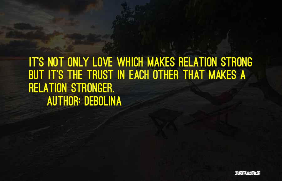 Love Trust And Honesty Quotes By Debolina