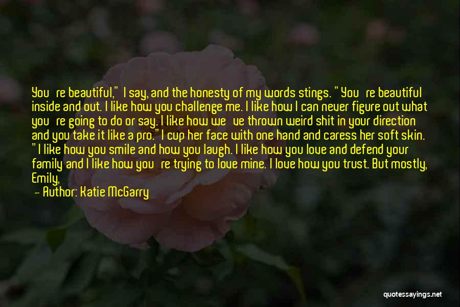 Love Trust And Honesty Quotes By Katie McGarry