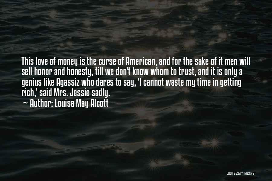Love Trust And Honesty Quotes By Louisa May Alcott