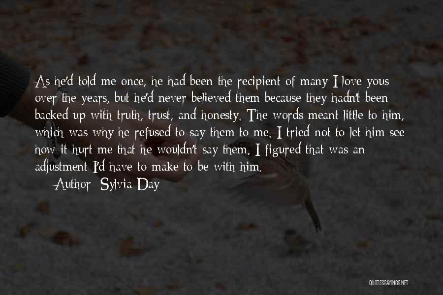 Love Trust And Honesty Quotes By Sylvia Day