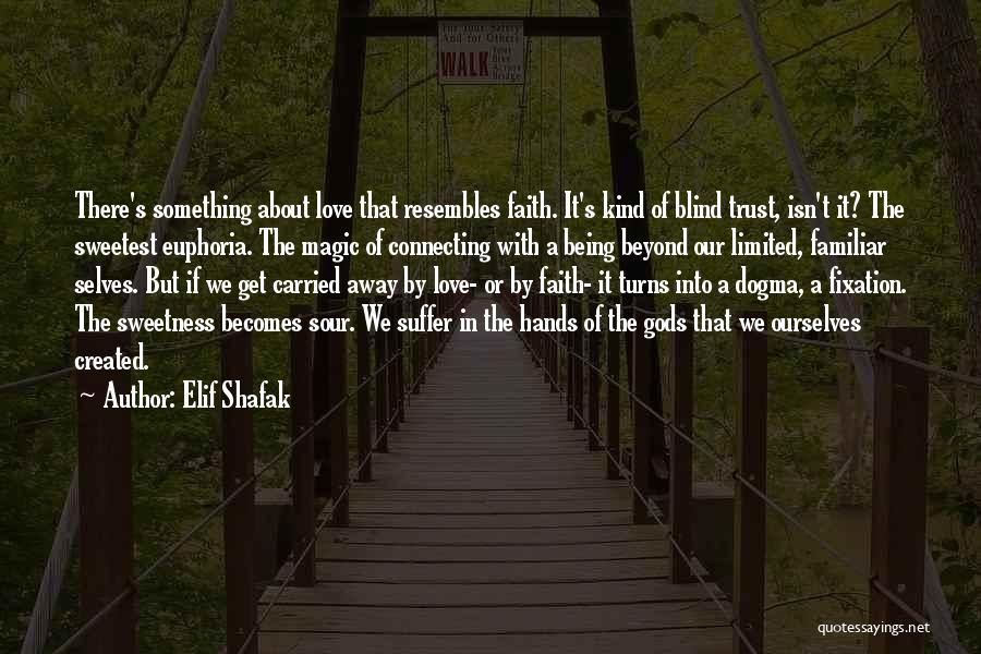 Love Turns Sour Quotes By Elif Shafak