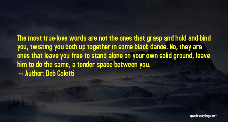 Love Twisting Quotes By Deb Caletti