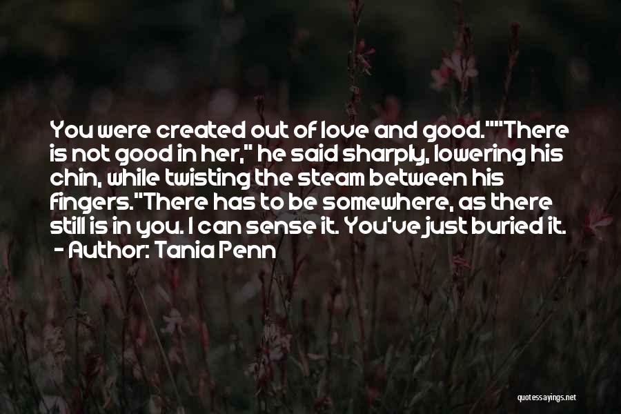 Love Twisting Quotes By Tania Penn