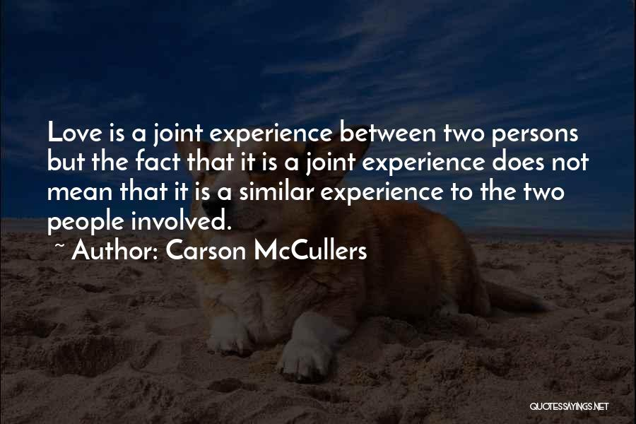 Love Two Persons Quotes By Carson McCullers