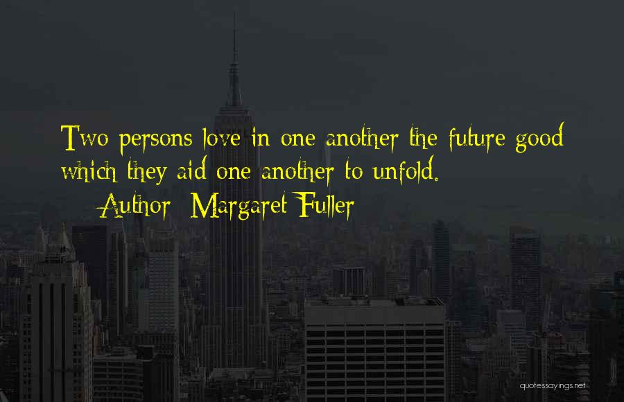 Love Two Persons Quotes By Margaret Fuller