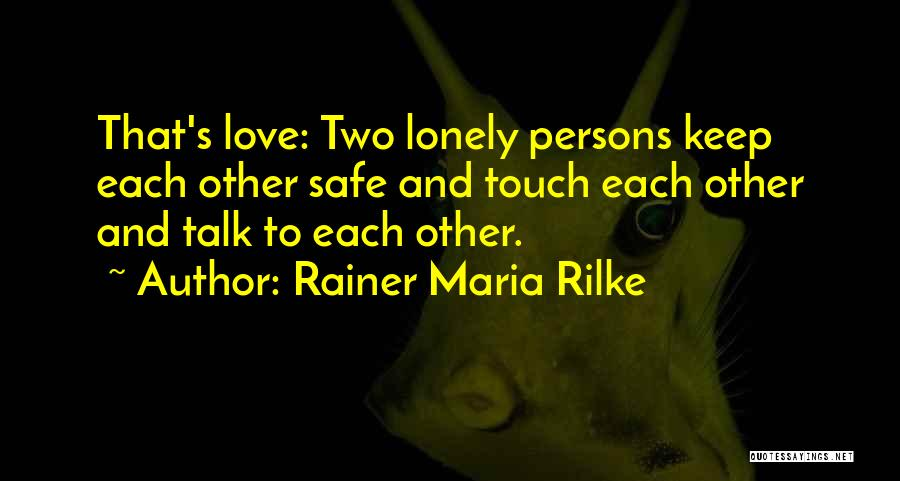 Love Two Persons Quotes By Rainer Maria Rilke