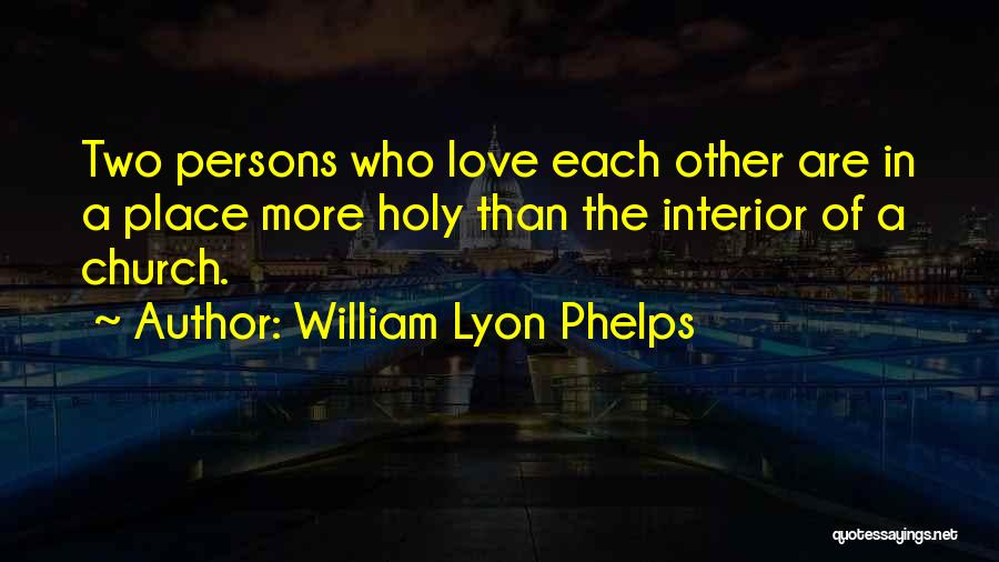 Love Two Persons Quotes By William Lyon Phelps