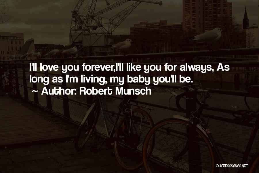 Love U Forever Baby Quotes By Robert Munsch