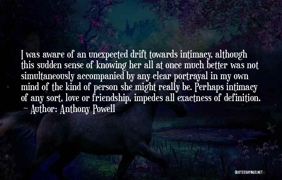 Love Unexpected Quotes By Anthony Powell