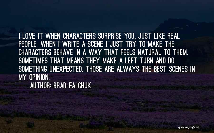 Love Unexpected Quotes By Brad Falchuk