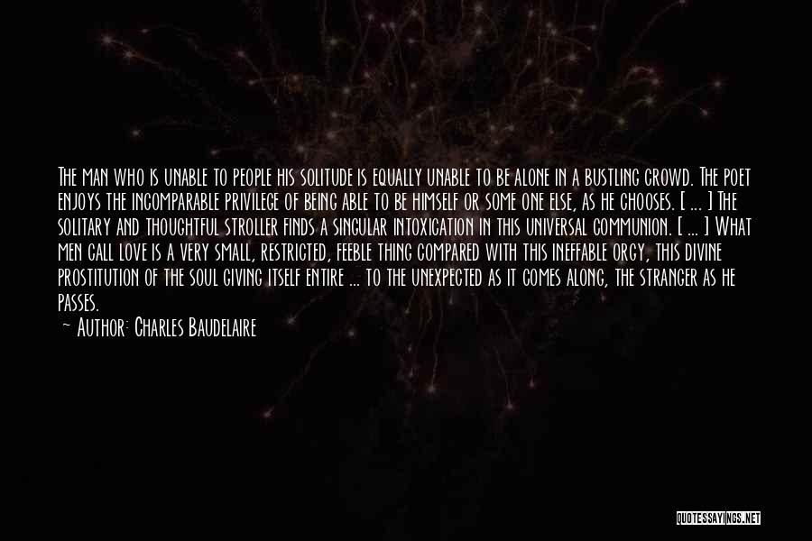 Love Unexpected Quotes By Charles Baudelaire
