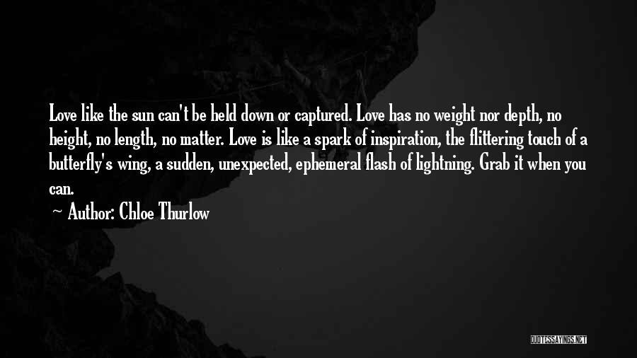 Love Unexpected Quotes By Chloe Thurlow