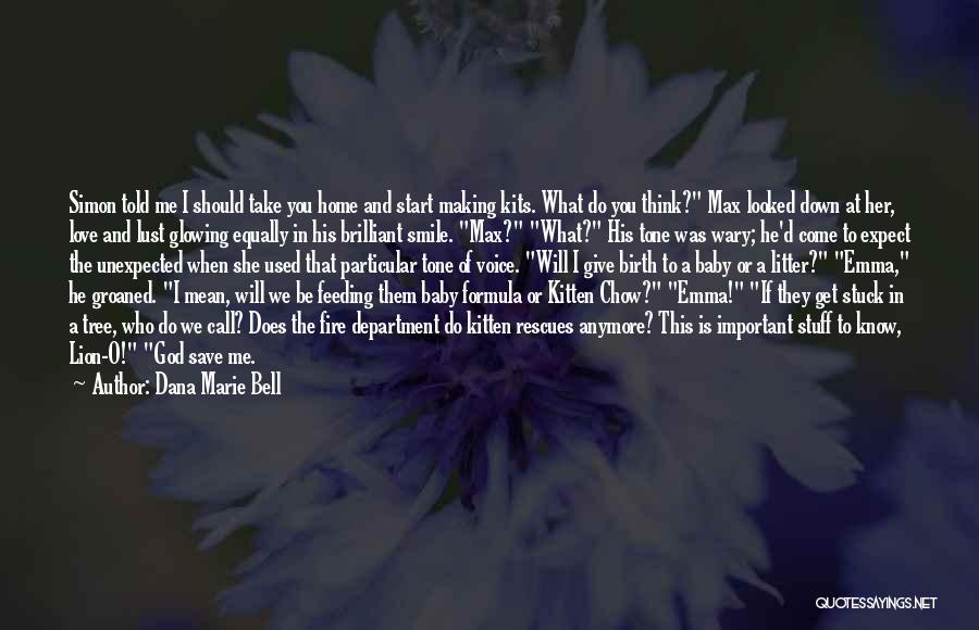 Love Unexpected Quotes By Dana Marie Bell