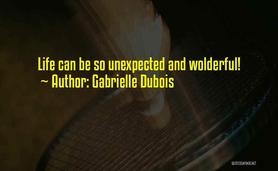 Love Unexpected Quotes By Gabrielle Dubois