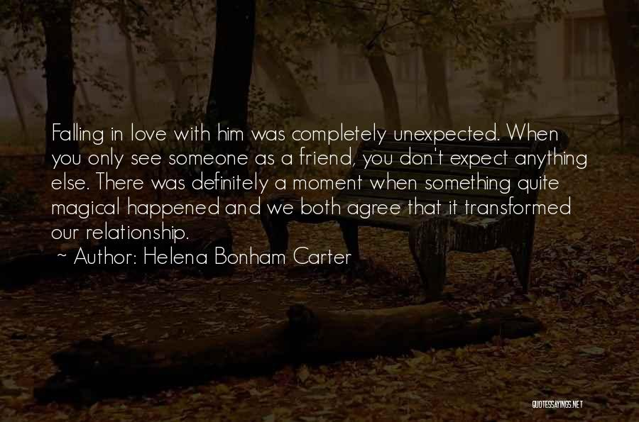 Love Unexpected Quotes By Helena Bonham Carter