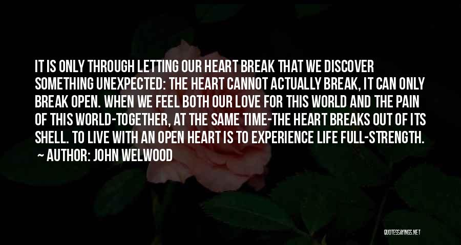 Love Unexpected Quotes By John Welwood
