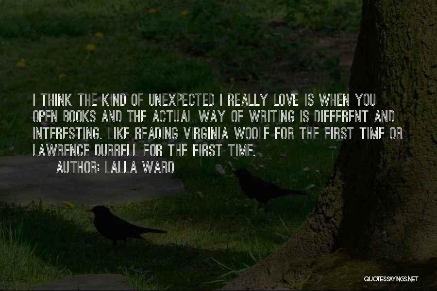 Love Unexpected Quotes By Lalla Ward