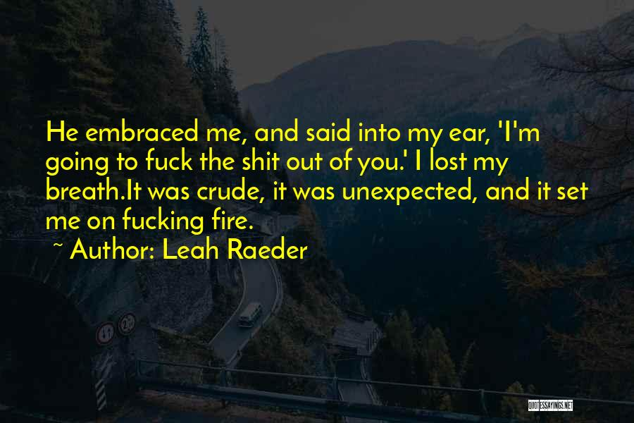 Love Unexpected Quotes By Leah Raeder