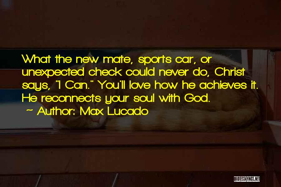 Love Unexpected Quotes By Max Lucado