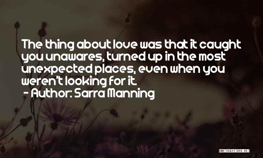 Love Unexpected Quotes By Sarra Manning