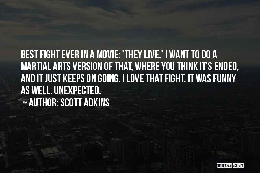 Love Unexpected Quotes By Scott Adkins