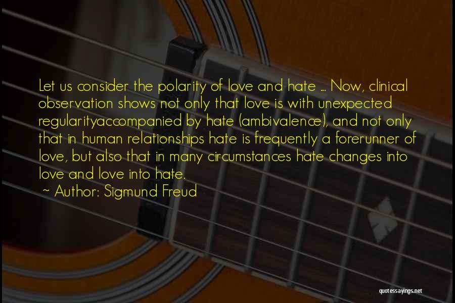 Love Unexpected Quotes By Sigmund Freud