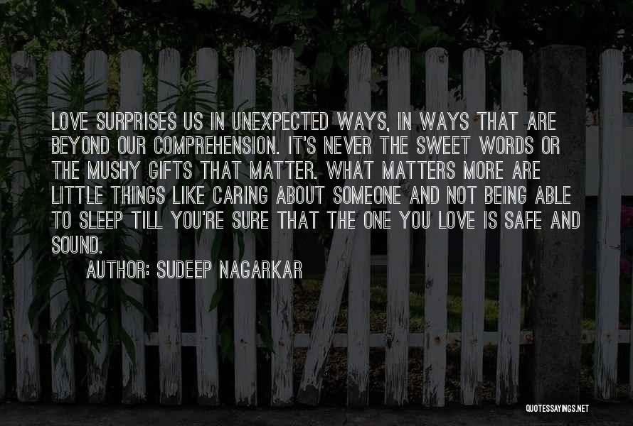 Love Unexpected Quotes By Sudeep Nagarkar