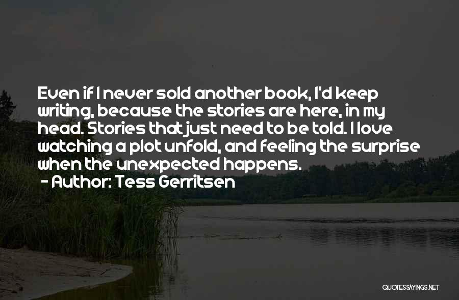 Love Unexpected Quotes By Tess Gerritsen