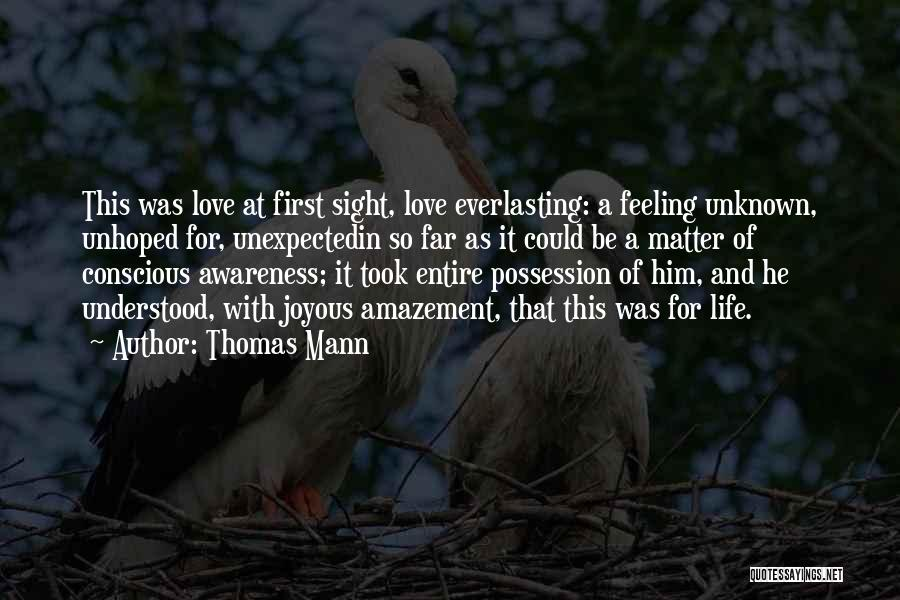 Love Unexpected Quotes By Thomas Mann