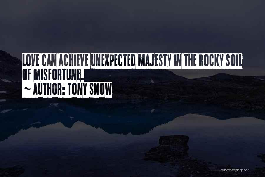Love Unexpected Quotes By Tony Snow