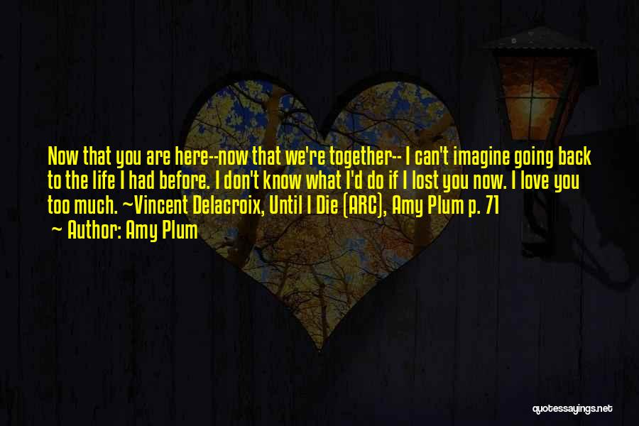 Love Until Die Quotes By Amy Plum