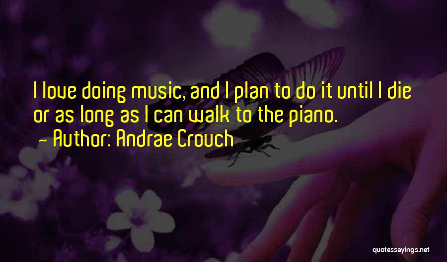 Love Until Die Quotes By Andrae Crouch