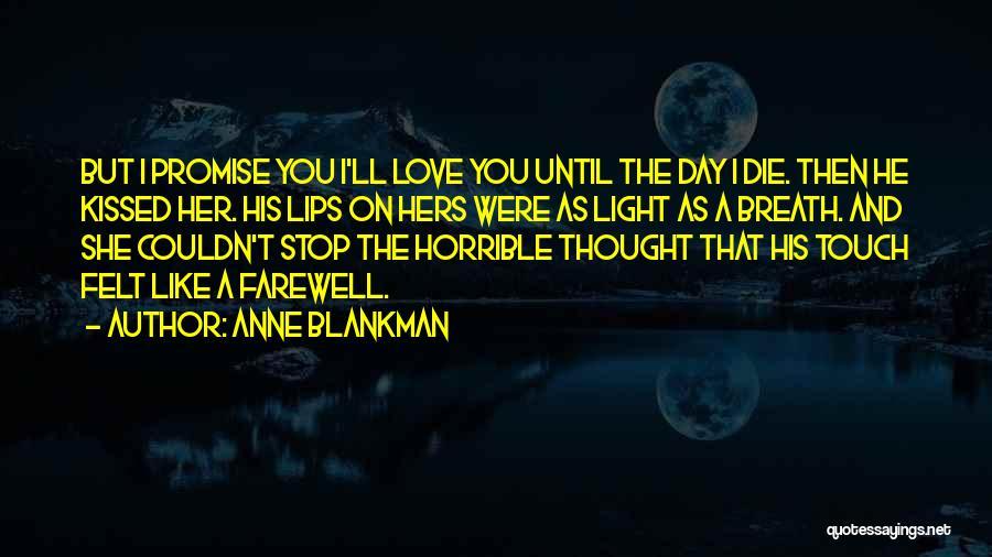 Love Until Die Quotes By Anne Blankman
