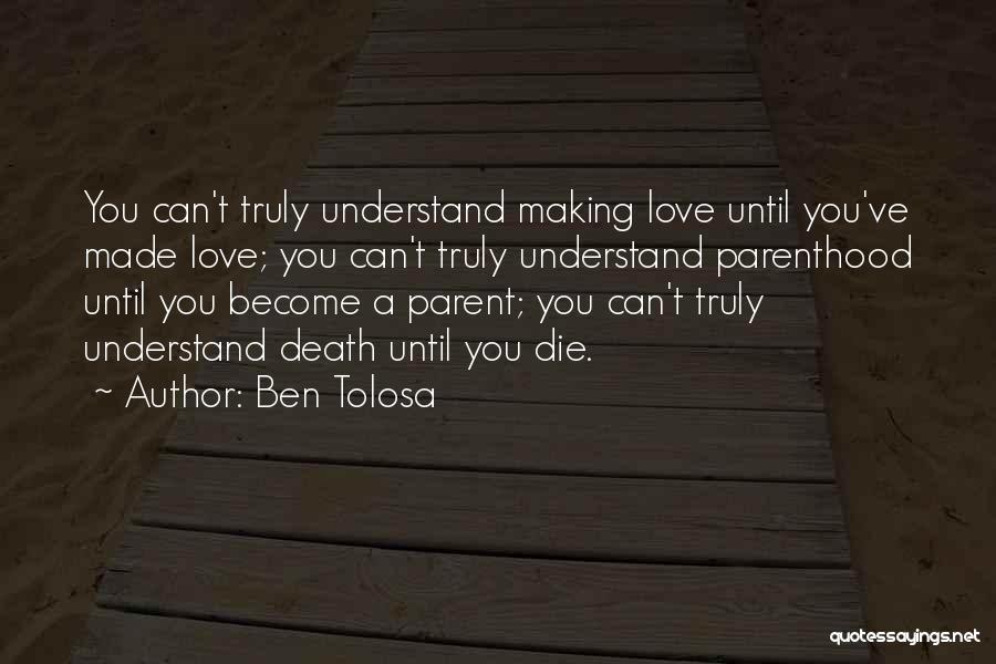 Love Until Die Quotes By Ben Tolosa
