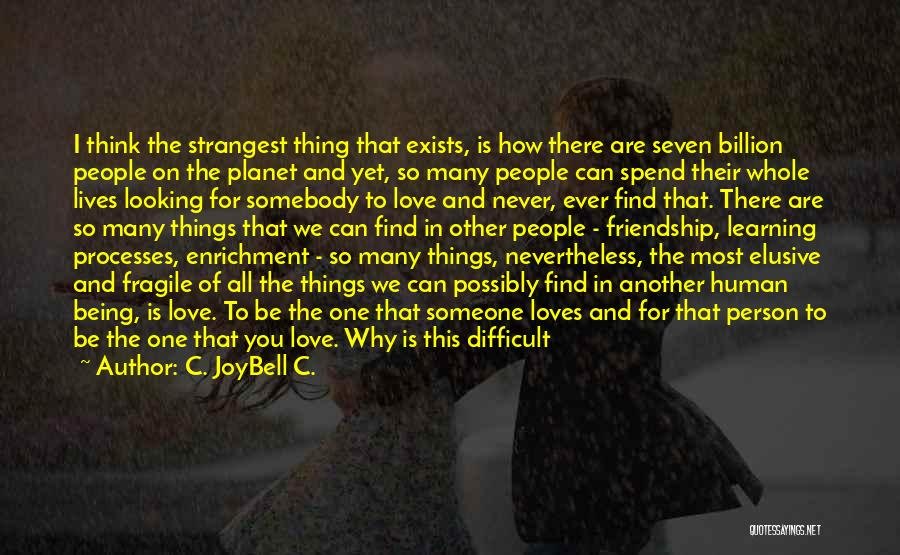Love Until Die Quotes By C. JoyBell C.
