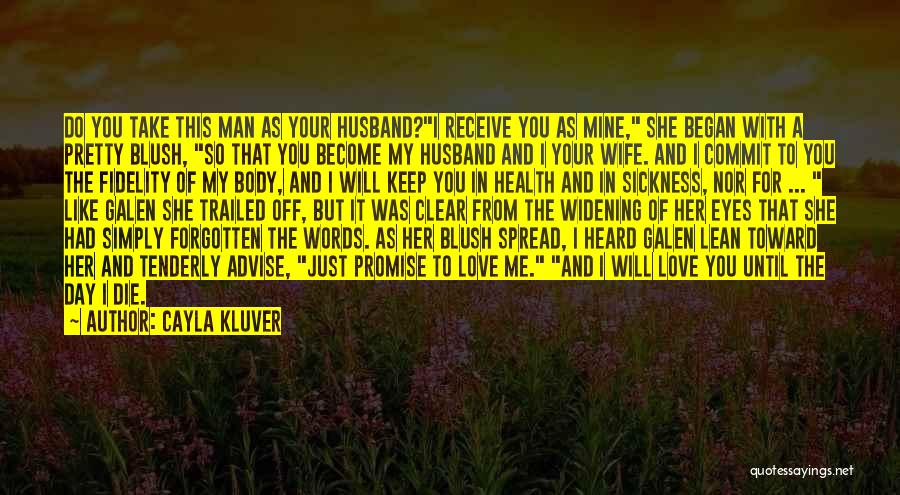 Love Until Die Quotes By Cayla Kluver