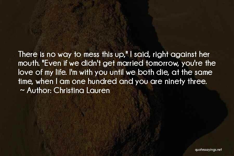 Love Until Die Quotes By Christina Lauren