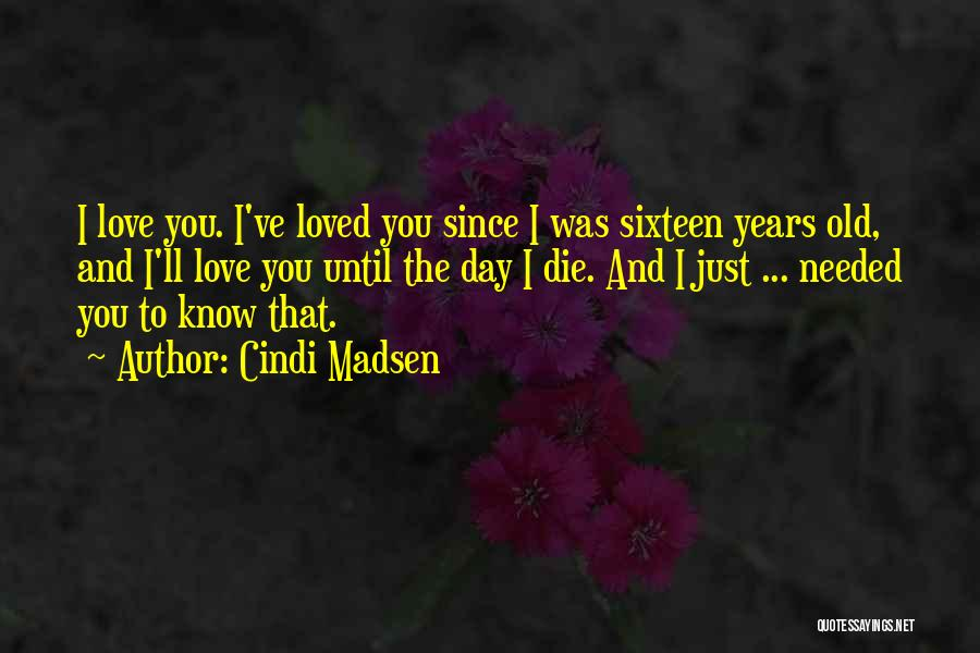 Love Until Die Quotes By Cindi Madsen